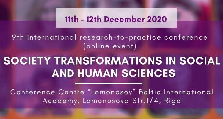 """9th International Research-to-Practice Conference """"Society Transformations in Social and Human Sciences"""""""
