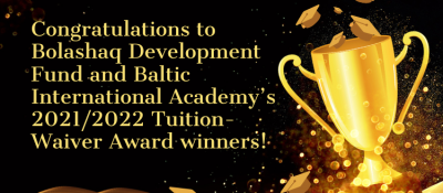 Congratulations to Bolashaq Development Fund and Baltic International Academy's 2021/2022 Tuition-Waiver Award winners!