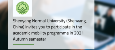 Shenyang Normal University (Shenyang, China) invites You to Participate in the Academic Mobility Programme in 2021 Autumn Semester